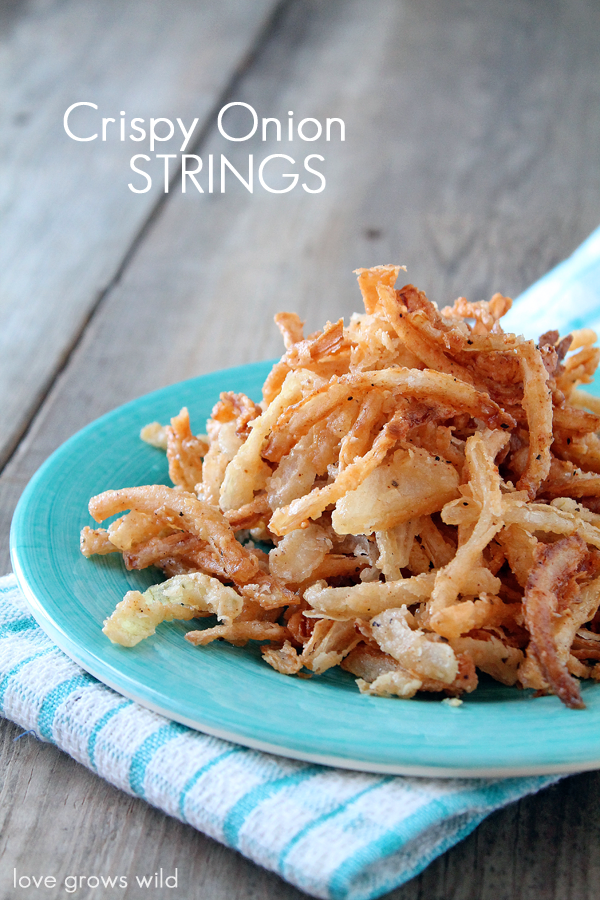 Crispy Onion Strings - Love Grows Wild