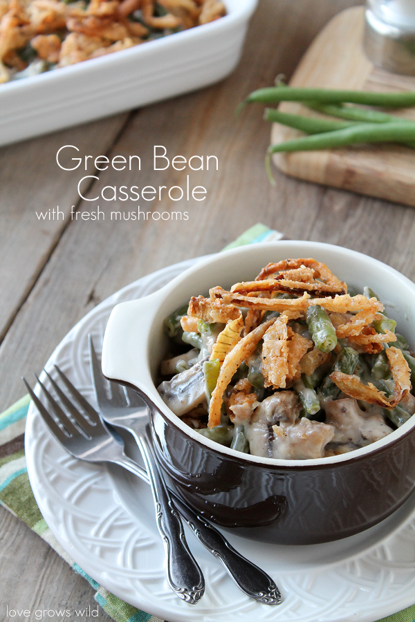 Best Green Bean Casserole with Fresh Mushrooms and Crispy Onion Strings