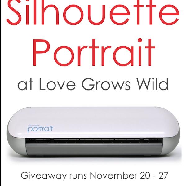 Enter to win a Silhouette Portrait Nov. 20-27 at LoveGrowsWild.com!