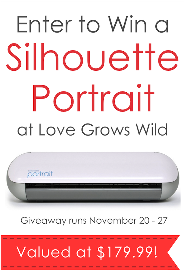 Enter to win a Silhouette Portrait Nov. 20-27 at LoveGrowsWild.com!