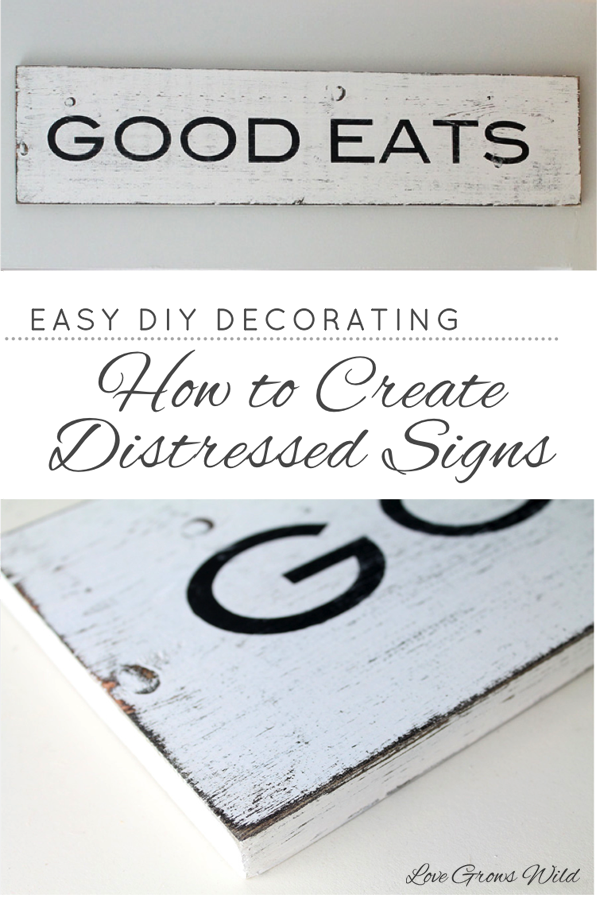 Use this easy technique to create gorgeous distressed signs for your home! Step-by-step instructions at LoveGrowsWild.com