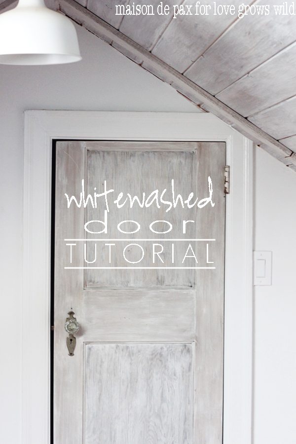 How To Whitewash A Door Bring Texture And Beauty With This Step By