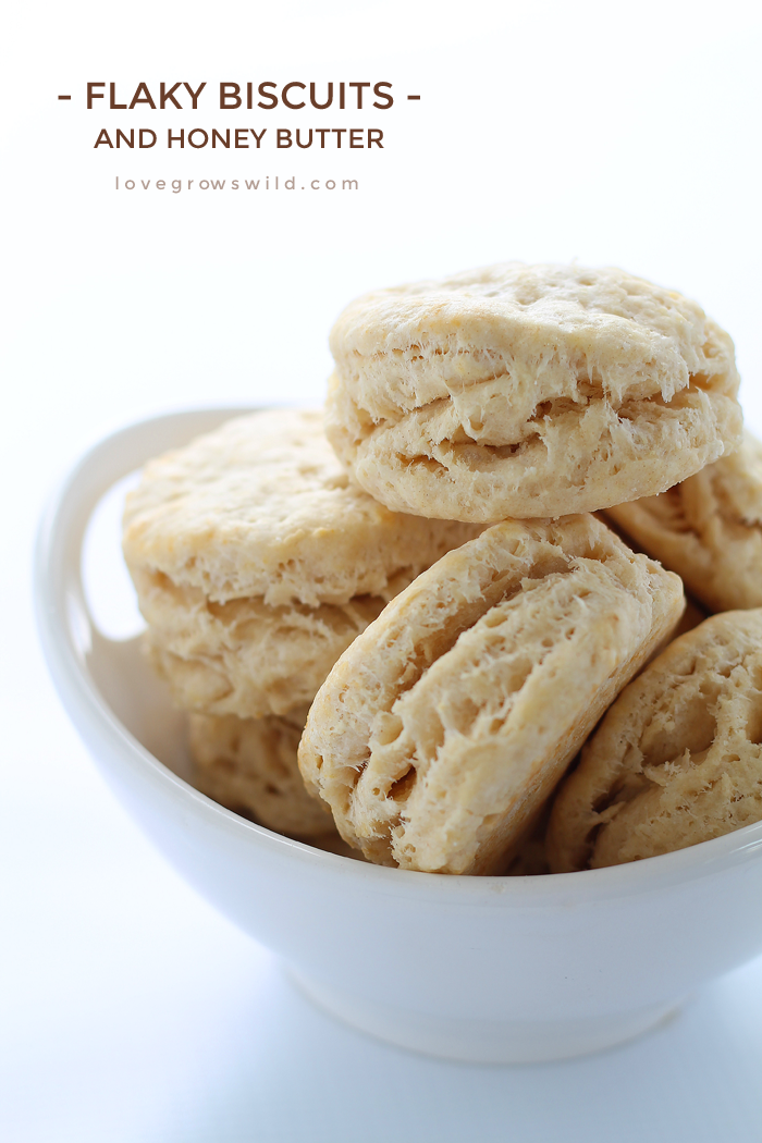 Flaky Biscuits With Honey Butter Love Grows Wild