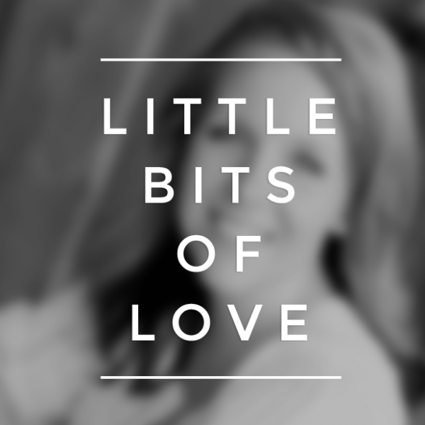 Little Bits of Love | LoveGrowsWild.com