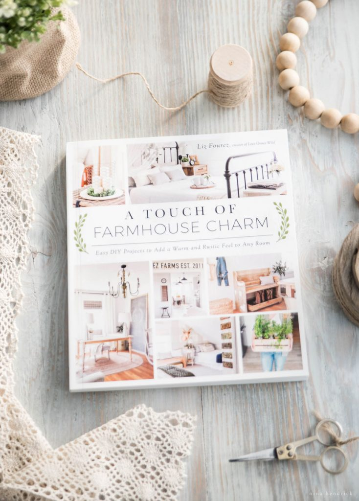 The release of Liz Fourez's first book, A Touch of Farmhouse Charm - available now!